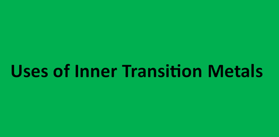 Uses of inner transition metals