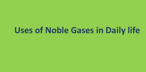 Uses of Noble Gases in Daily life